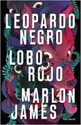 Leopardo Negro, Lobo Rojo - Marlon James - Seix Barral