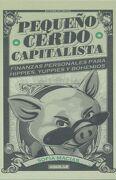 Pequeño Cerdo Capitalista / 2 ed. / pd.