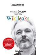 Cuando Google Encontró a Wikileaks - Julian Assange - Catalonia