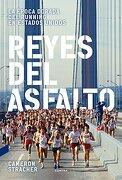 Reyes del Asfalto: La Época Dorada del Running en Estados Unidos - Cameron Stracher - Contra