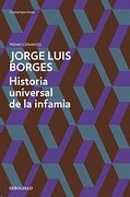Historia Universal de la Infamia - Jorge Luis Borges - Debolsillo