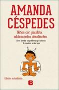 Niños con Pataleta.   Adolescentes Desafiantes (Edicion Actualizada) - Amanda Cespedes Calderon - Ediciones B