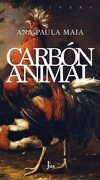 Carbon Animal - Ana Paula Maia - Jus