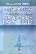 Estadística Aplicada a las Ciencias de la Salud - Rafael Alvarez Cáceres - Diaz De Santos