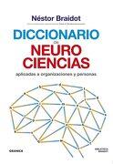 Diccionario de Neurociencias Aplicadas al Desarrollo de Organizaciones y Personas - Nestor Braidot - Granica