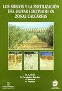 Los Suelos y la Fertilización del Olivar Cultivado en Zonas Calcáreas - Parra RincÓN, Miguel ÁNgel . . . [Et Al. - Mundi-Prensa Libros, S.A.
