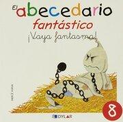 El Abecedario Fantástico.  Vaya Fantasma! - Viana Martinez, Merce - Dylar Ediciones