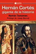 Hernán Cortés, Gigante de la Historia [Próxima Aparición]