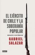 El Ejército De Chile Y La Soberanía Popular - Gabriel Salazar - Debate