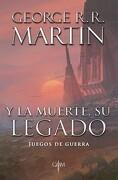 Y la Muerte su Legado (Juegos de Guerra #1) - George R.R. Martin - Plaza & Janés
