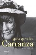 María Mercedes Carranza. Poesía completa  - Maria Mercedes Carranza - Lumen