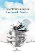 Las Almas de Brandon - César Brandon Ndjocu - Espasa