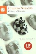 Carácter y Neurosis - Claudio Naranjo - Ediciones La Llave