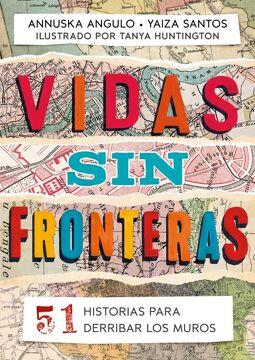 portada Vidas sin Fronteras. 51 Historias Para Derribar los Muros