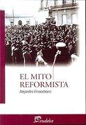 El Mito Reformista - Alejandro Finocchiaro - Eudeba
