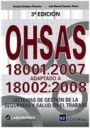 Ohsas 18001: 2007 Adaptado a 18002: 2008: Sistemas de Gestión de la Seguridad y Salud en el Trabajo - Palomino - Fc Editorial