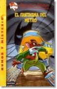 El Fantasma del Metro - Geronimo Stilton - Geronimo Stilton - Destino
