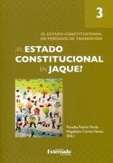 El Estado Constitucional en Jaque? , Tomo Iii. El Estado Constitucional en Períodos de Transición