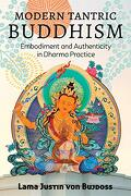 Modern Tantric Buddhism: Embodiment and Authenticity in Dharma Practice (libro en Inglés)