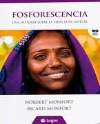 Fosforescencia: Una Historia Sobre la Esencia de Influir