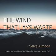 The Wind That Lays Waste: A Novel (libro en Inglés) (Audiolibro)