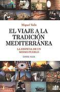 El Viaje a la Tradición Mediterránea: La Esencia de un Mismo Pueblo