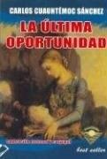 La Ultima Oportunidad - Carlos Cuauhtemoc Sanchez - Ediciones Selectas Diamante