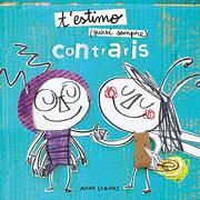 T'estimo Quasi Sempre. Contraris (libro en Catalan)