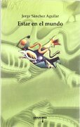 Estar en el Mundo - Jorge Sanchez Aguilar - Amargord