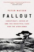 Fallout: Conspiracy, Cover-Up and the Deceitful Case for the Atom Bomb (libro en Inglés)