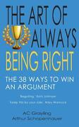 The art of Always Being Right: The 38 Ways to win an Argument (libro en Inglés)