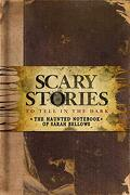 Scary Stories to Tell in the Dark: The Haunted Notebook of Sarah Bellows (libro en Inglés)