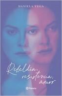 portada Rebeldia, Resistencia, Amor