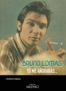 Bruno Lomas: Tú me Añorarás.