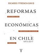 Reformas Económicas en Chile (1973-2017) - Ricardo Ffrench-Davis - Taurus