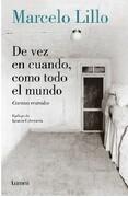 De vez en Cuando, Como Todo el Mundo. Cuentos Reunidos - Marcelo Lillo - Lumen