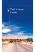 El Desierto - Carlos Franz - Alfaguara