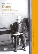 Diario. Notas, Recuerdos y Secuencias de Cosas Vistas - RaÚL Ruiz Pino - Ediciones Udp