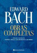 Edward Bach, Obras Completas - Eduardo Horacio Grecco,Lluis Juan Bautista,Luis Jimenez - Continente