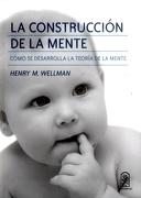 La Construcción de la Mente: Cómo se Desarrolla la Teoría de la Mente - Wellman M., Henry - Ediciones Uc