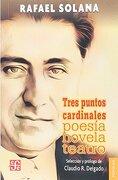 Tres Puntos Cardinales - Rafael Solana - Fondo de Cultura