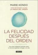 La Felicidad Después del Orden - Marie Kondo - Aguilar