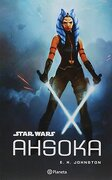 Star Wars. Ahsoka - Siri Hustvedt - Editorial Planeta