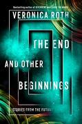 The end and Other Beginnings [Idioma Inglés]: Stories From the Future (libro en Inglés)