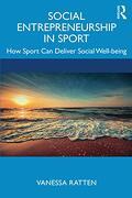Social Entrepreneurship in Sport: How Sport can Deliver Social Well-Being (libro en Inglés)