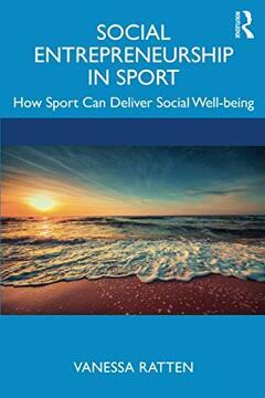 portada Social Entrepreneurship in Sport: How Sport can Deliver Social Well-Being (libro en Inglés)
