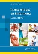 Farmacología en Enfermería Casos Clínicos (Incluye Versión Digital)