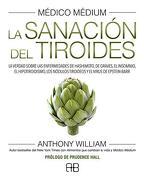 Médico Médium. La Sanación del Tiroides - Anthony William - Arkano Books