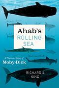 "Ahab's Rolling Sea: A Natural History of ""Moby-Dick"" (libro en Inglés)"