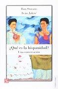 Que es la Hispanidad?  Una Conversacion - Ilan Stavans IvÁN Jaksic - Fondo De Cultura Economica